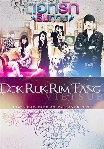 Цветок у обочины / Love Flower by the Edge of the Road / Dok Ruk Rim Tang  (Таиланд, 2010г., 29 серий) D78488be383c