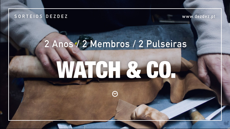 2º Aniversario DezDez — Sorteio Watch & Co. DDx_Watch_Co_Giveaway_01