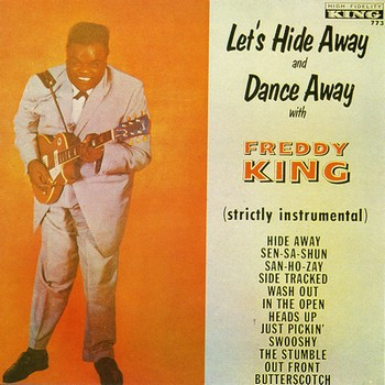 Freddie King : Let's Hide Away and Dance Away with Freddie King Fae6a26554f8
