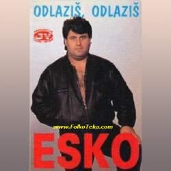 Esko 1994 - Odlazis, odlazis 17991625_Esko_1994-a