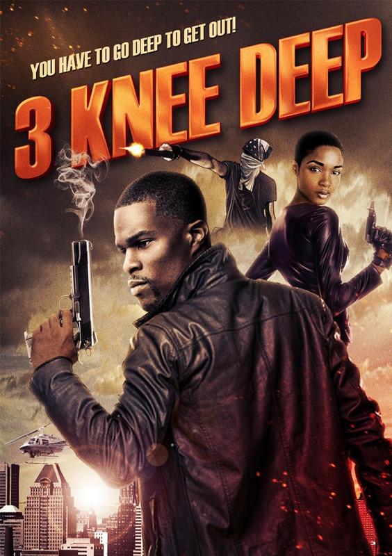 فيلم الأكشن الرهيب 3Knee Deep 2016 مترجم بجودة DVDRip تحميل مباشر 3_Knee_Deep_2016