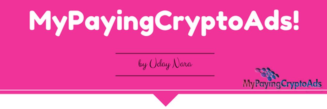 [Risco - Testar] MyPayingCryptoAds - By Uday Nara! My_Paying_Crypto_Ads