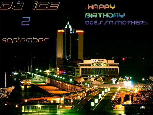 "DJ ICE with music set ""Happy Birthday Odessa-Mother!"" D82b4c89057c"