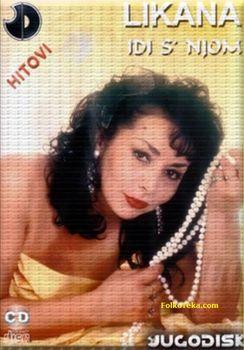 Ljiljana Jovanovic Likana - Diskografija  27405018_Ljiljana_Jovanovic_Likana_2010_-_Idi_s_njom-a