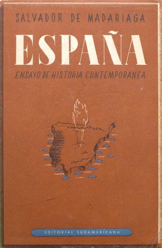 España, ensayo de Historia Contemporánea - Salvador de Madariaga y Rojo Spain