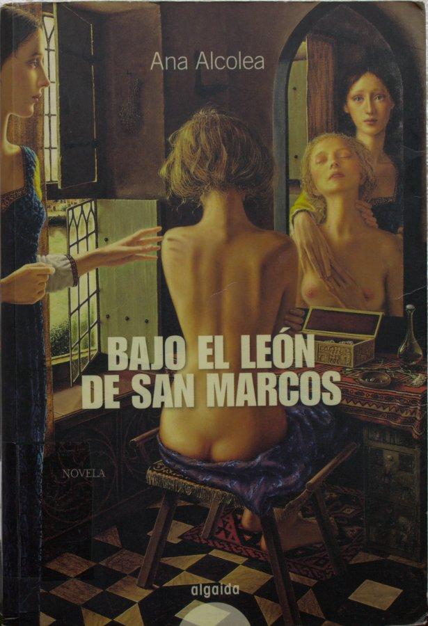 Bajo el león de San Marcos - Ana Alcolea Alcolea_Ana_Bajo_el_le_n_de_San_Marcos