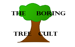 the Boring Tree Cult