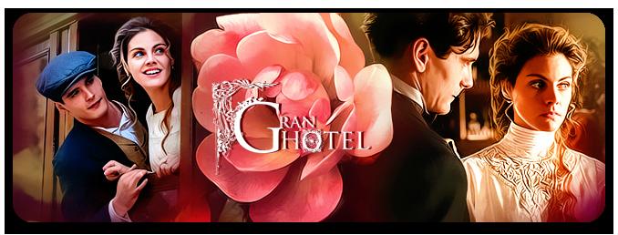 Gran Hotel (Alpha).  EVlWy