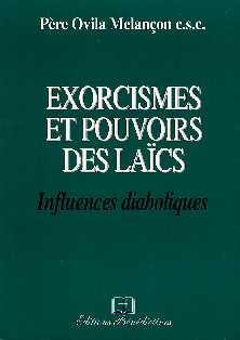 Exorcismes et pouvoirs des laics / Père Ovila Melancon ExorcismeEtPouvoir