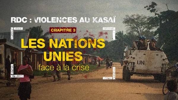 L'EXECUTION DE DEUX AGENTS DE L'ONU PAR LES KASSAIENS - Page 3 Em_infographie_rdc_violences_au_kasai_les_nations_unies_face_a_la_crise_chapitre_3_0