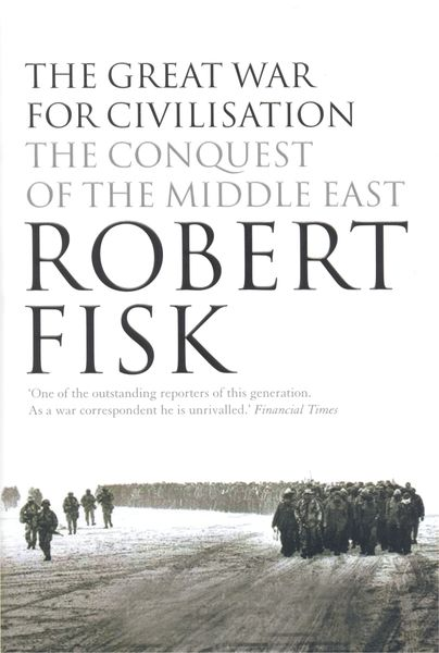 Books I've been reading - Page 7 404px-the_great_war_for_civilisation_-_dust_jacket_-_robert_fisk