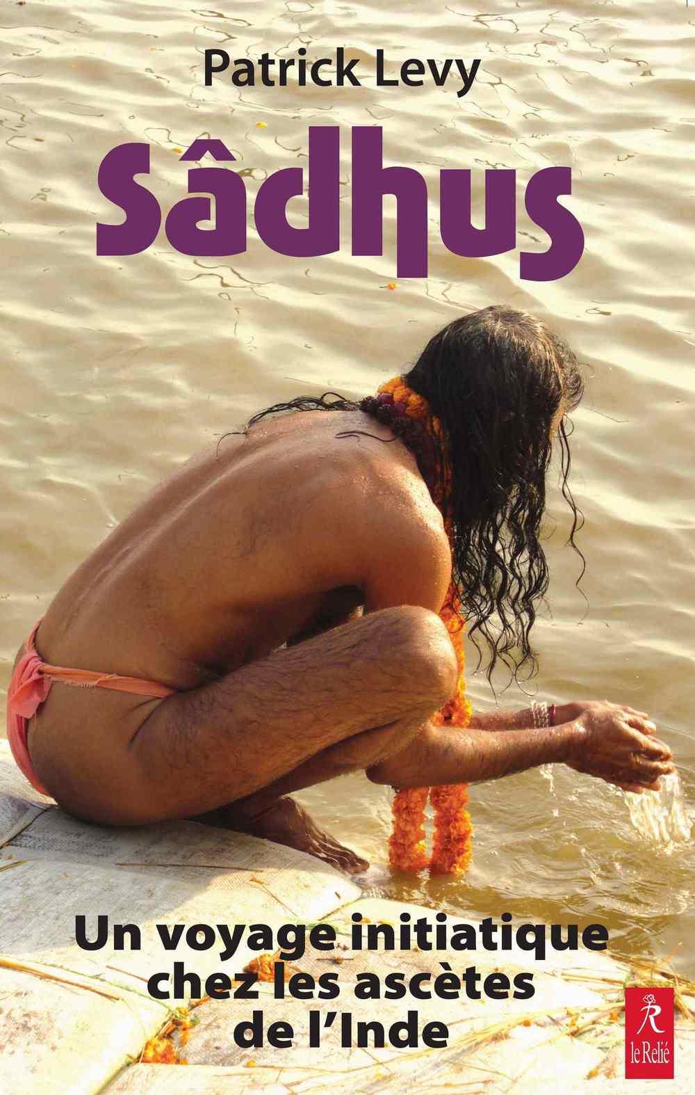 Un livre à posséder sur les sadhus de l'Inde Sadhus