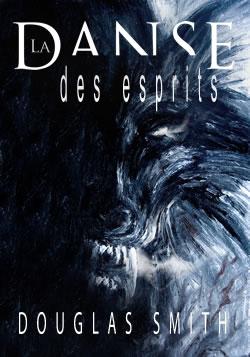 DOUGLAS SMITH - LA DANSE DES ESPRITS La_Danse_des_Esprits