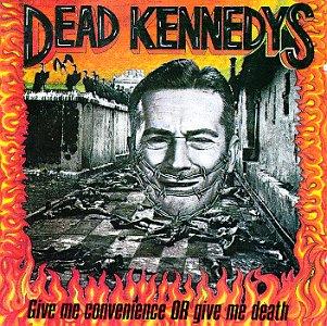 No FuTuRE! el topic del PUNK - Página 4 Dead-kennedys-give-me-convenience-or-give-me-death-album-cover