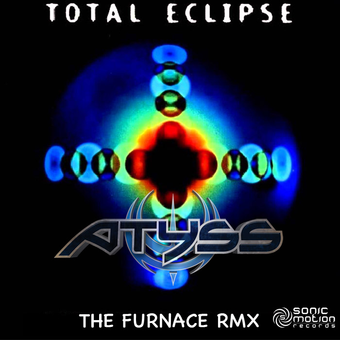 Totale Eclipse - The Furnace - Atyss RMX - EP - Out now!!! Totale-eclipse-thefurnace-atyss-rmx700