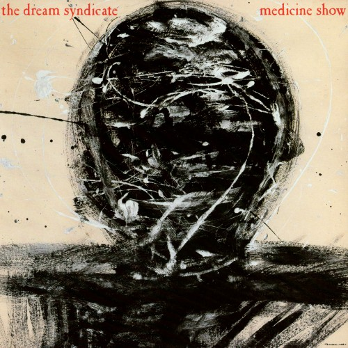 """Dream Syndicate """"The days of wine and roses"""" Dream-Syndicate-MedShow"""