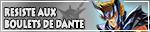 Résiste aux boulets de Dante