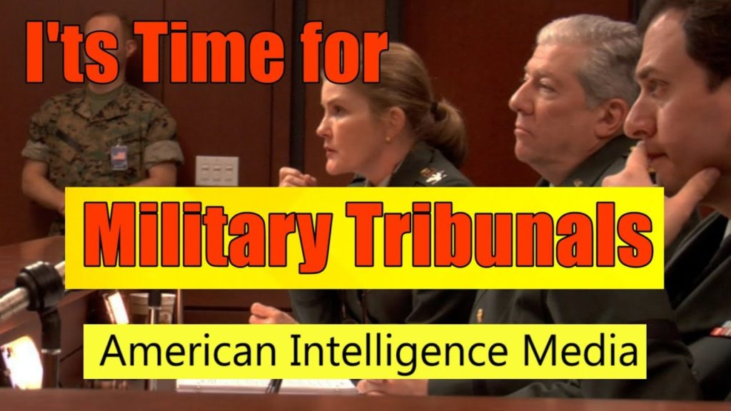 MILITARY TRIBUNALS: Why They Are Absolutely Necessary Maxresdefault-1024x576