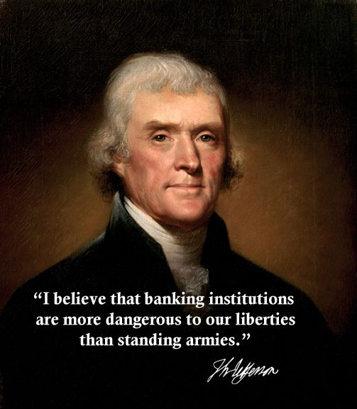 Federal Reserve Bank Colludes with Deep State to Crash Stock Market E7226096767b9110c31e6cf252b783b0-thomas-jefferson-quotes-american-presidents
