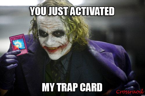 Your Yugioh Meme - Page 2 Trap_f65b7a_149007