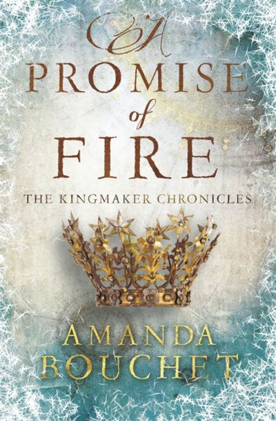 A Promise of Fire (The Kingmaker Chronicles tome 1) d'Amanda Bouchet 1507-0