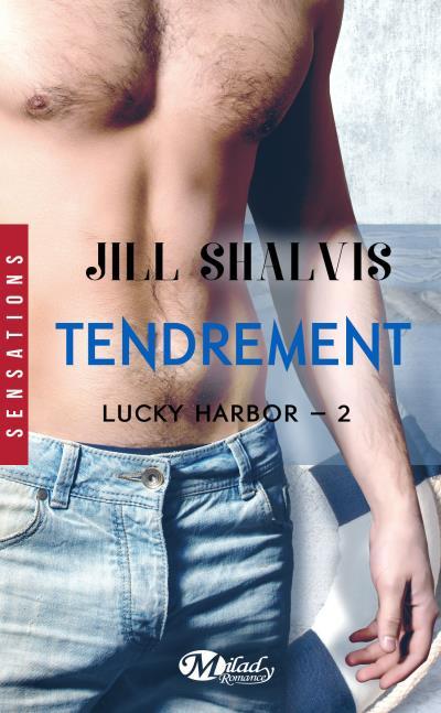 jill shalvis - Lucky Harbor - Tome 2 : Tendrement de Jill Shalvis  - Page 3 1507-1