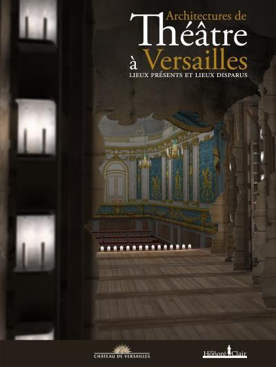 Exposition fêtes et divertissements à Versailles (2016-2017) - Page 3 Architectures-de-theatres-a-Versailles
