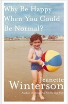 Why Jeanette Winterson hates her mother Why-Be-Happy-When-You-Could-