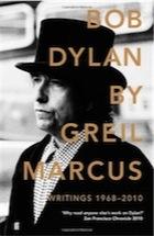 Greil Marcus on Bob Dylan Bob-Dylan-Writings-1968-2010