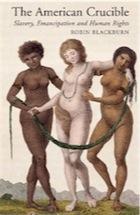Slavery and the American Civil War The-American-Crucible-Slaver