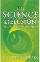 The Science Delusion by Rupert Sheldrake- review Science-Delusion