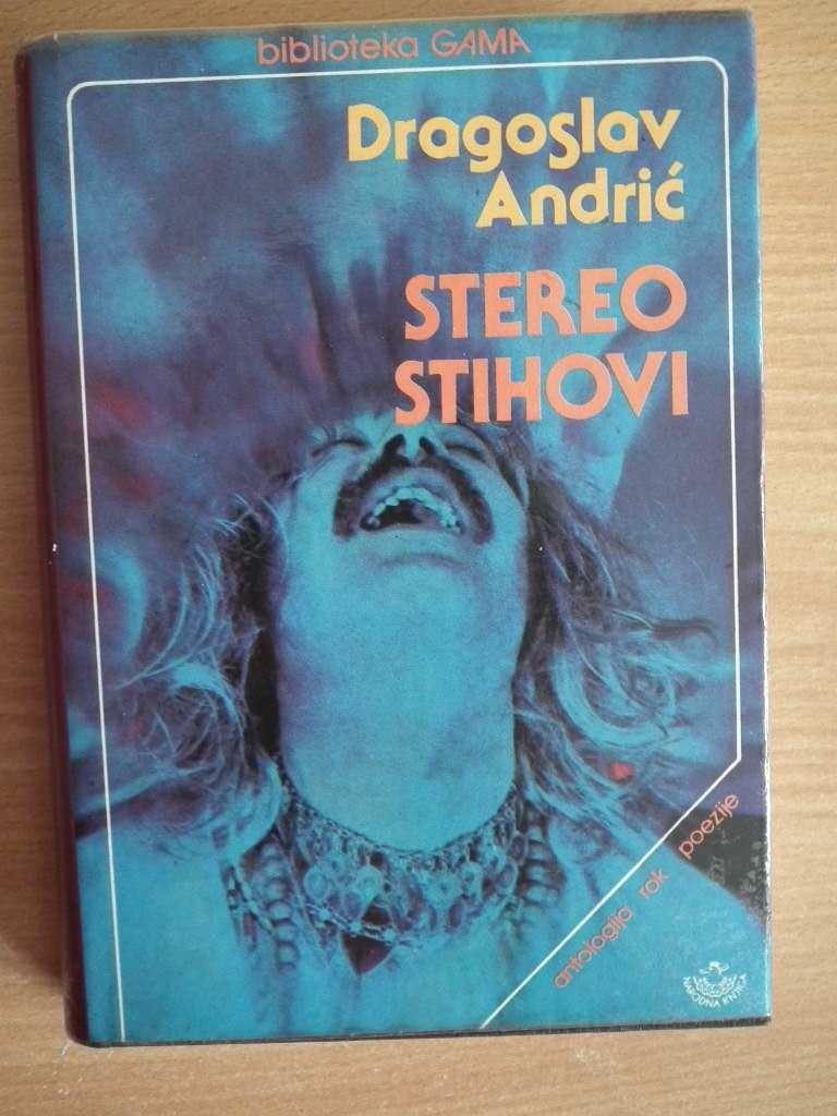 Dragoslav Andrić Stereo-stihovi-Antologija-rok-poezije-Dragoslav-Andric_slika_O_5511461