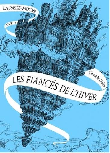 La Passe-Miroir - Tome 1 : Les fiancés de l'hiver de Christelle Dabos 09bcd4_64fb30dfec6a405c89cb1625e5535f32