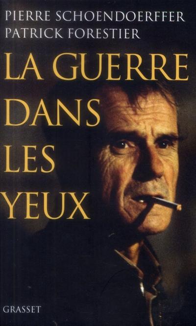 """""""LA GUERRE DANS LES YEUX"""" Pierre Schoendoerffer et Patrick Forestier 4123112091"""