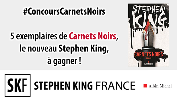 Concours CARNETS NOIRS chez Stephen King France ConcoursCarnetsNoirs