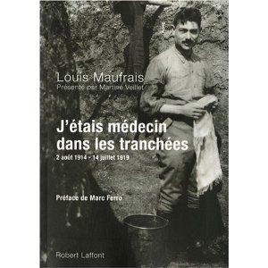 """""""J'étais médecin dans les tranchées,"""" de Louis Maufrais 63622065"""