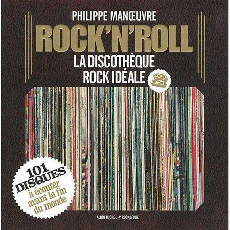 Philippe Manoeuvre - Rock n' Roll: La discothèque Rock Idéale 2 (2011) 69018403_p