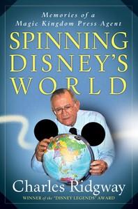 Spinning Disney's World: Memories of a Magic Kingdom Press Agent [Intrepid Traveler - 2007]  12128059_p