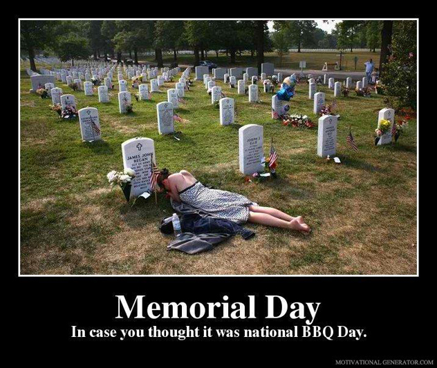 The annual Memorial Day post  Memorial-day-in-case-you-thought-it-was-national-bbq-day-db975c-1