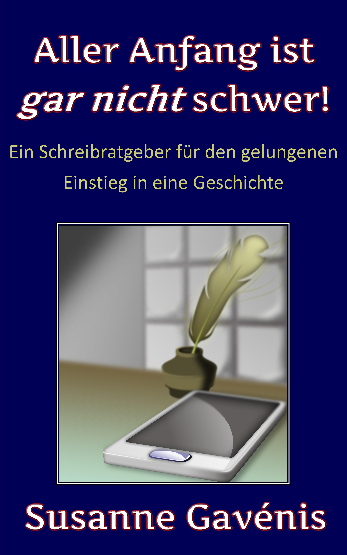 Alle Anfang ist gar nicht schwer, Susanne Gavenis Cover_Ratgeber_Final