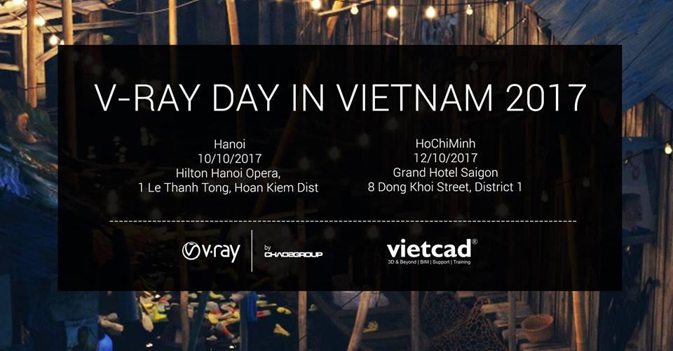 """CHUỖI SỰ KIỆN """"V-RAY DAY IN VIETNAM 2017"""" TRONG KIẾN TRÚC V-ray-Day"""