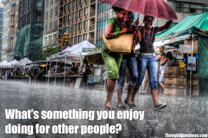 What is something you enjoy doing for other people ?  1361