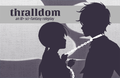 Thralldom / 18+ Sci-Fantasy / JCINK Premium Thralldomad2