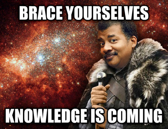 A video for the ages Funny-brace-yourselves-Neil-deGrasse-Tyson-hosting-Cosmos1
