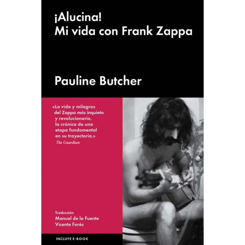 ¿AHORA LEES? - Página 18 Pauline-butcher-alucina-mi-vida-con-frank-zappa