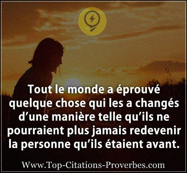 PRIERE pour notre Frère GILLES - Page 3 Citation_devenir__Tout_le_monde_a_eprouve_quelque_chose_qui_les_a_changes_dune_maniere_telle_quil_01818
