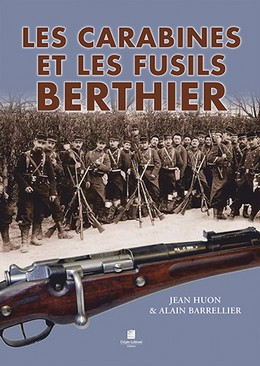 Les carabines et fusils Berthier par Jean Huon 27100253iu