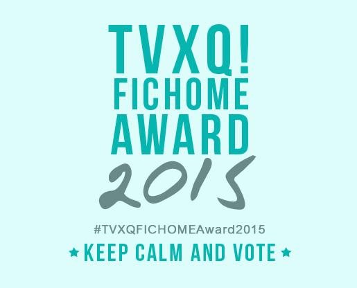 ประกาศผลละเอียด TVXQ!FICHOME AWARD 2015 และ BEST FICTION READER 2015 0poster