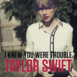 "B&I » Sencillos [Ganadora: ""You Belong With Me""] I_Knew_You_Were_Trouble"