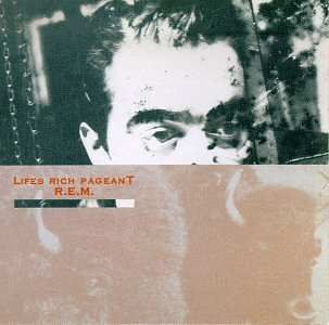 Favorite Albums - Page 2 R.E.M._-_Lifes_Rich_Pageant